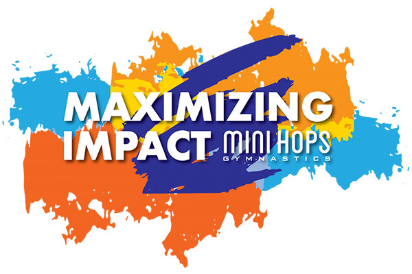Maximizing Impact | Mini Hops Gymnastics